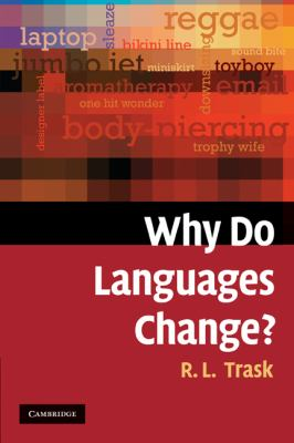 Why Do Languages Change?   2009 9780521546935 Front Cover