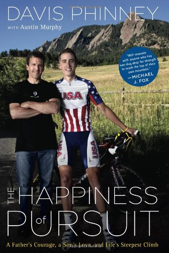Happiness of Pursuit A Father's Courage, a Son's Love and Life's Steepest Climb  2011 9780547315935 Front Cover