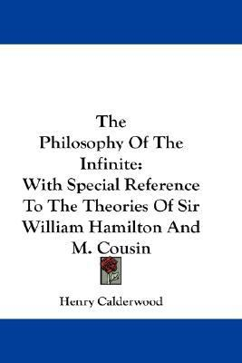 Philosophy of the Infinite With Special Reference to the Theories of Sir William Hamilton and M. Cousin N/A edition cover