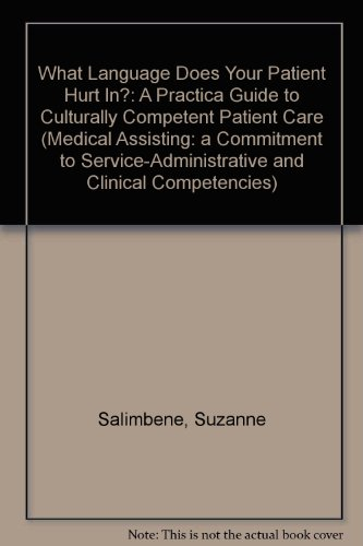 Medical Assisting : What Language Does Your Patient Hurt In? 1st (Handbook (Instructor's)) 9780763812935 Front Cover