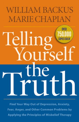Telling Yourself the Truth: Find Your Way Out of Depression, Anxiety, Fear, Anger, and Other Common Problems by Applying the Principles of Misbelief Therapy  2014 edition cover