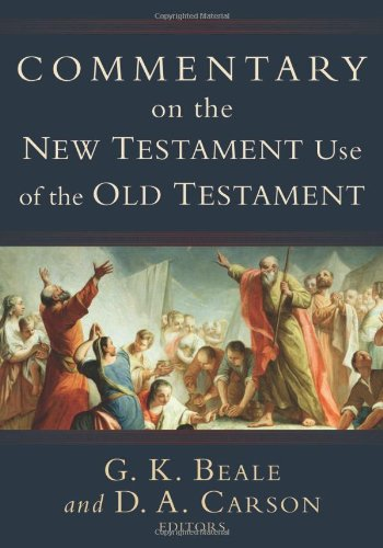 Commentary on the New Testament Use of the Old Testament   2007 edition cover
