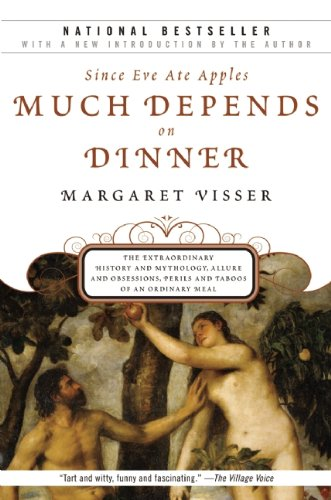 Much Depends on Dinner The Extraordinary History and Mythology, Allure and Obsessions, Perils and Taboos of an Ordinary Meal N/A edition cover