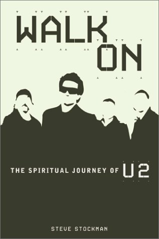 Walk On : The Spiritual Journey of U2 1st 2001 9780884197935 Front Cover