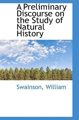 Preliminary Discourse on the Study of Natural History N/A 9781113454935 Front Cover
