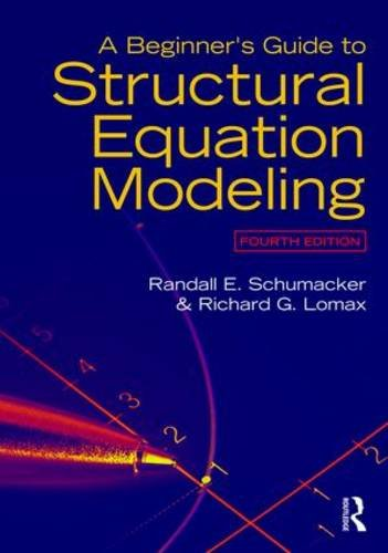 Beginner's Guide to Structural Equation Modeling Fourth Edition 4th 2016 (Revised) 9781138811935 Front Cover