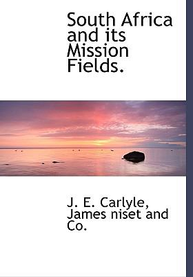 South Africa and Its Mission Fields N/A edition cover