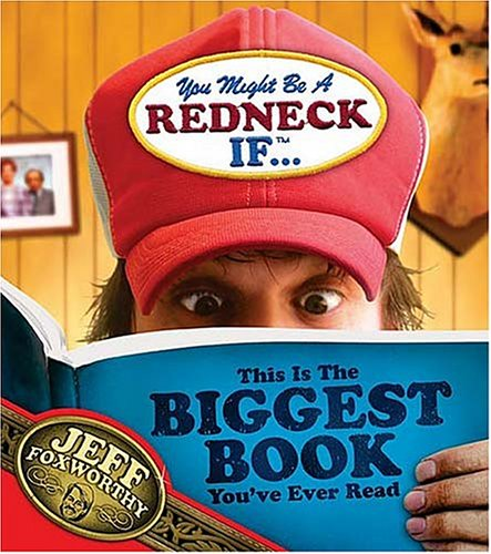 You Might Be a Redneck If ... This Is the Biggest Book You've Ever Read  2004 9781401601935 Front Cover