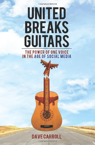 United Breaks Guitars The Power of One Voice in the Age of Social Media  2012 9781401937935 Front Cover