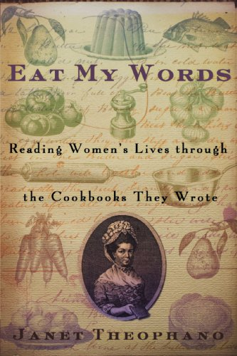 Eat My Words Reading Women's Lives Through the Cookbooks They Wrote Revised  9781403962935 Front Cover