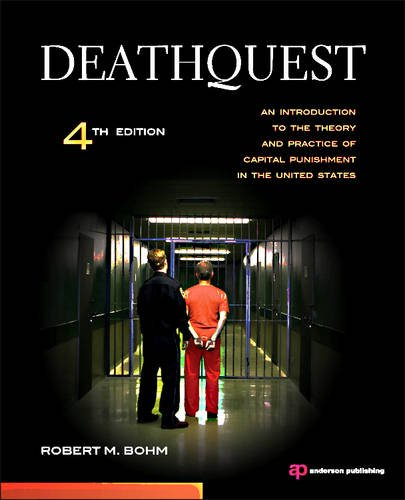 DeathQuest An Introduction to the Theory and Practice of Capital Punishment in the United States 4th 2011 (Revised) edition cover