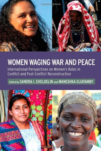 Women Waging War and Peace International Perspectives of Women's Roles in Conflict and Post-Conflict Reconstruction  2011 edition cover