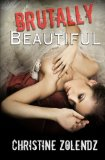 Brutally Beautiful  N/A 9781494292935 Front Cover