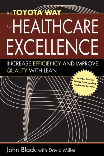 Toyota Way to Healthcare Excellence Increase Efficiency and Improve Quality with Lean  2008 edition cover