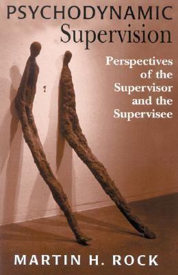 Psychodynamic Supervision Perspectives for the Supervisor and the Supervisee N/A edition cover