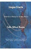 Lingua Fracta Toward a Rhetoric of New Media  2009 9781572738935 Front Cover