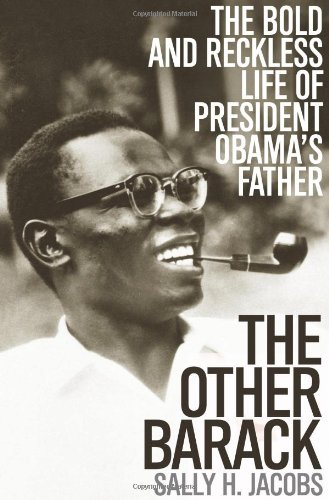Other Barack The Bold and Reckless Life of President Obama's Father  2011 edition cover