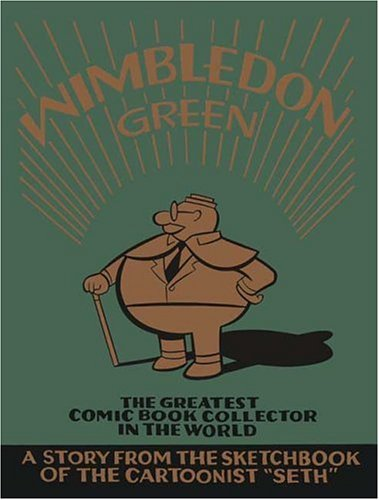 Wimbledon Green The Greatest Comic Book Collector in the World  2005 9781896597935 Front Cover