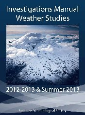 Weather Studies - Investigations Manual Academic Year 2012 - 2013 and Summer 2013  2012 edition cover