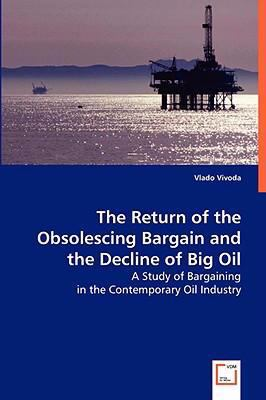 The Return of the Obsolescing Bargain and the Decline of Big Oil:   2008 edition cover