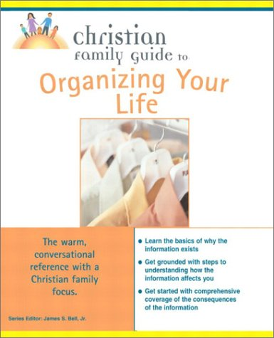 Christian Family Guide to Organizing Your Life   2003 9780028644936 Front Cover