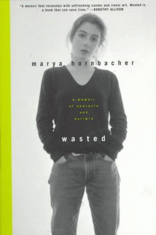Wasted A Memoir of Anorexia and Bulimia N/A edition cover