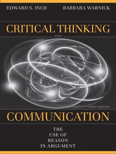 Critical Thinking and Communication The Use of Reason in Argument 6th 2010 edition cover