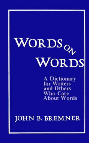 Words on Words A Dictionary for Writers and Others Who Care about Words  1980 edition cover