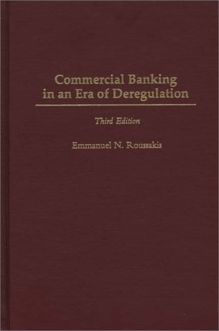 Commercial Banking in an Era of Deregulation  3rd 1997 9780275956936 Front Cover