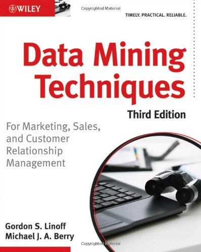 Data Mining Techniques For Marketing, Sales, and Customer Relationship Management 3rd 2011 edition cover