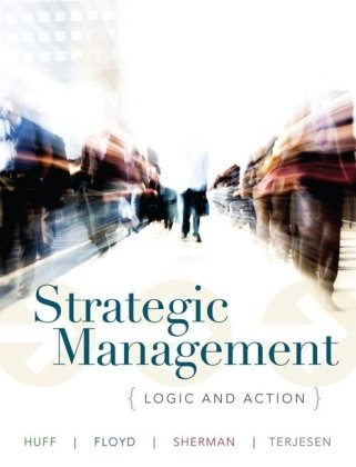 Strategic Management Logic and Action  2009 edition cover