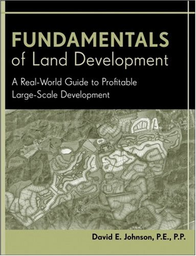 Fundamentals of Land Development A Real-World Guide to Profitable Large-Scale Development  2008 edition cover