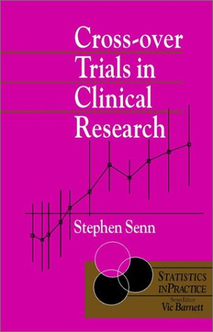 Cross-Over Trials in Clinical Research Statistics in Practice  1993 9780471934936 Front Cover