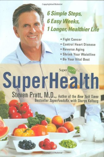Superhealth 6 Simple Steps, 6 Easy Weeks, 1 Longer, Healthier Life  2009 9780525950936 Front Cover
