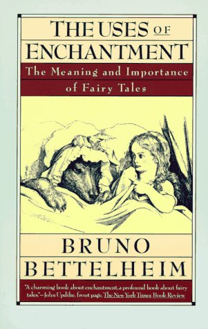 Uses of Enchantment The Meaning and Importance of Fairy Tales N/A edition cover