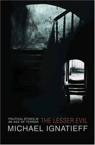 Lesser Evil Political Ethics in an Age of Terror  2006 edition cover