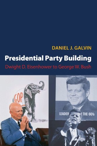 Presidential Party Building Dwight D. Eisenhower to George W. Bush  2010 edition cover