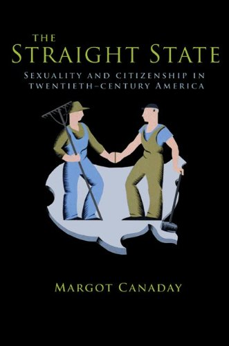 Straight State Sexuality and Citizenship in Twentieth-Century America  2011 edition cover