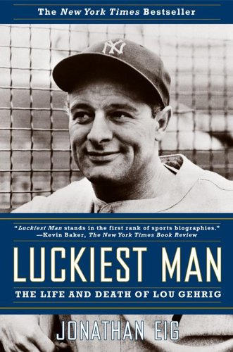 Luckiest Man The Life and Death of Lou Gehrig  2006 edition cover