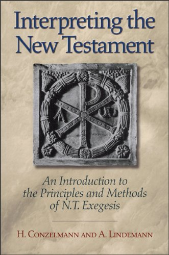Interpreting the New Testament An Introduction to the Principles and Methods of N. T. Exegesis N/A edition cover