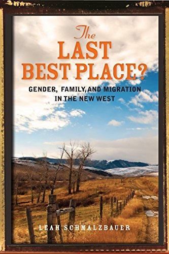 Last Best Place? Gender, Family, and Migration in the New West  2014 edition cover