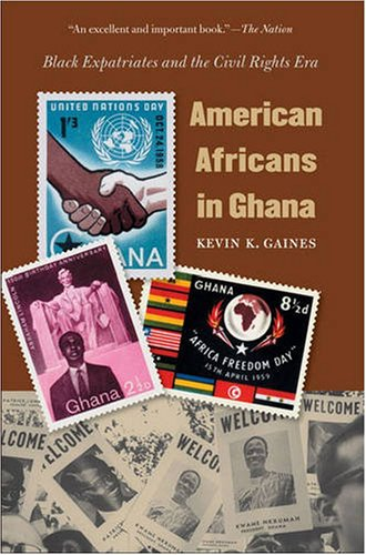 American Africans in Ghana Black Expatriates and the Civil Rights Era  2008 edition cover