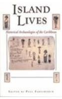 Island Lives Historical Archaeologies of the Caribbean 2nd 2001 edition cover