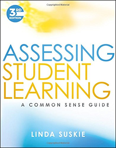 Assessing Student Learning A Common Sense Guide, Third Edition 3rd 2018 9781119426936 Front Cover