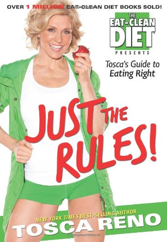 Just the Rules Tosca's Guide to Eating Right  2011 9781552100936 Front Cover