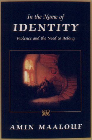 In the Name of Identity Violence and the Need to Belong  2001 9781559705936 Front Cover