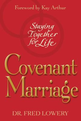 Covenant Marriage Staying Together for Life  2002 9781582293936 Front Cover