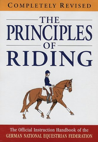 Principles of Riding The Official Instruction Handbook of the German National Equestrian Federation 2nd 2000 (Revised) edition cover