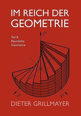 Im Reich der Geometrie, Teil II R�umliche Geometrie N/A 9783839155936 Front Cover