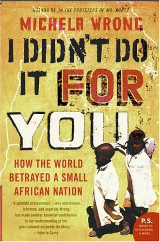 I Didn't Do It for You How the World Betrayed a Small African Nation N/A 9780060780937 Front Cover
